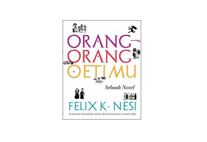 Orang-Orang Oetimu - Felix K. Nesi